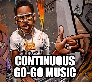 Continuous Go-Go Music 3pm-10pm